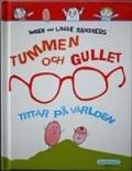 Tummen och Gullet Tittar pa varlden(スウェーデン語)