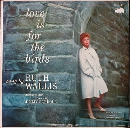 Ruth Wallis ルース・ウェイルス / Love Is For The Birds