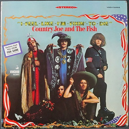Country Joe & The Fish カントリー・ジョー & ザ・フィッシュ / I-Feel-Like-I'm-Fixin'-To-Die