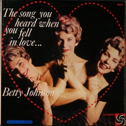 Betty Johnson ベティ・ジョンソン / The Song You Heard When You Fell In Love