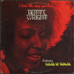 Betty Wright ベティ・ライト / I Love The Way You Love