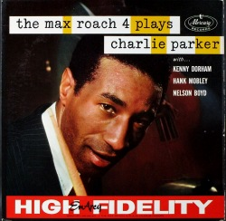 Max Roach マックス・ローチ / The Max Roach 4 Plays Charlie Parker