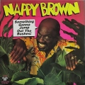Nappy Brown ナッピー・ブラウン / Something Gonna Jump Out The Bushes!