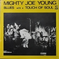 Mighty Joe Young マイティ・ジョー・ヤング / Blues With A Touch Of Soul