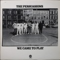 Persuasions パースエイションズ / We Came To Play