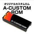 A-CUSTOM ROM�����