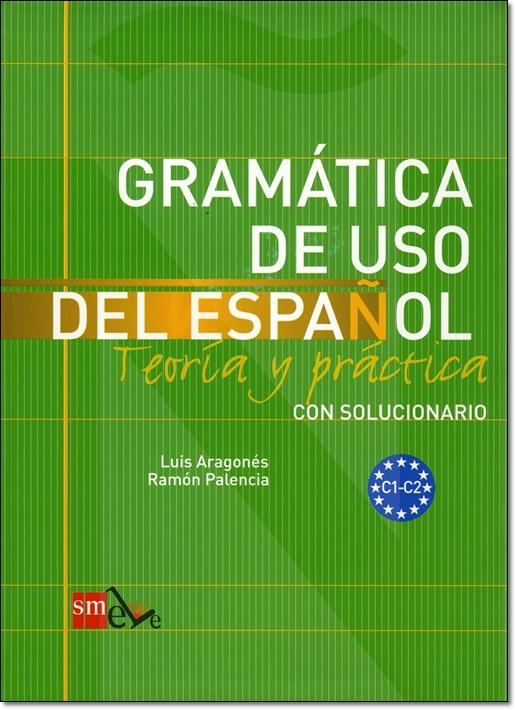 GRAMATICA DE USO DEL ESPANOL PARA EXTRANJEROS (Nivel C1-C2)