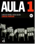 AULA 1 NUEVA EDICION. LIBRO DEL PROFESOR
