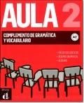 AULA 2 NUEVA EDICION. COMPLEMENTO DE GRAMATICA Y VOCABULARIO