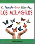 EL PEQUEÑO GRAN LIBRO DE LOS MILAGROS