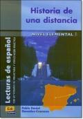 HISTORIA DE UNA DISTANCIA ( Lecturas de espanol Elemental 1 )