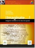 IMAGINATE...! IMAGENES MENTALES EN LA CLASE DE ESPANOL