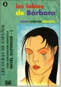 LOS LABIOS DE BARBARA ( Lecturas de espanol Superior 1 )