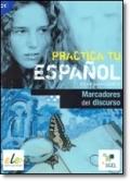 PRACTICA TU ESPANOL: MARCADORES DEL DISCURSO (Nivel C1)