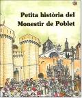 PETITA HISTORIA DEL MONESTIR DE POBLET