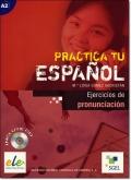 PRACTICA TU ESPANOL: EJERCICIOS DE PRONUNCIACION + CD (Nivel A2)