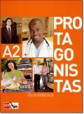 PROTAGONISTAS A2. GUIA DIDACTICA