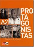 PROTAGONISTAS A2. CUADERNO DE REFUERZO
