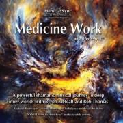 メディスン・ワーク(Medicine Work)癒しの医術