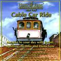 ケーブル・カー・ライド(Cable Car Ride)爽快な目覚め