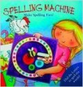 SPELLING MACHINE:MAKE SPELLING FUN!