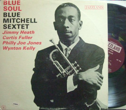 【米Jazzland】Blue Mitchell/Blue Soul (Curtis Fuller, Jimmy Heath, Wynton Kelly Sam Jones, etc)