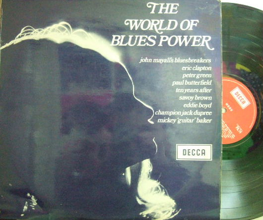 【英Decca mono】VA/The World of Blues Power (John Mayall's Bluesbreakers with Eric Clapton, Savoy Brown, etc)