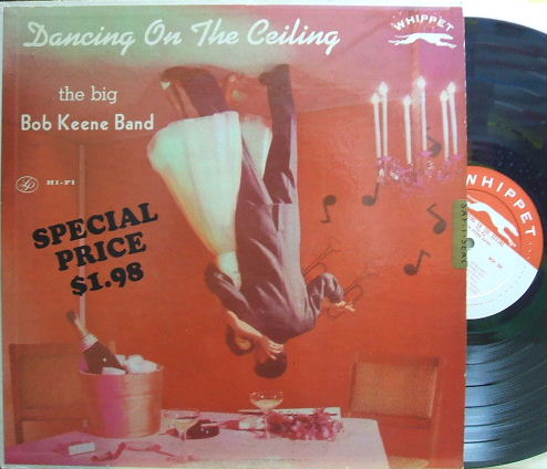 【米Whippet mono】Bob Keene/Dancing On The Ceiling