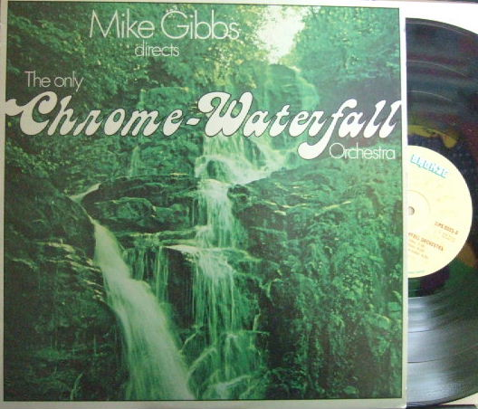 【英Bronze】Mike Gibbs/The Only Chrome-Waterfall (Philip Catherine, Charlie Mariano, Ken Wheeler, etc)