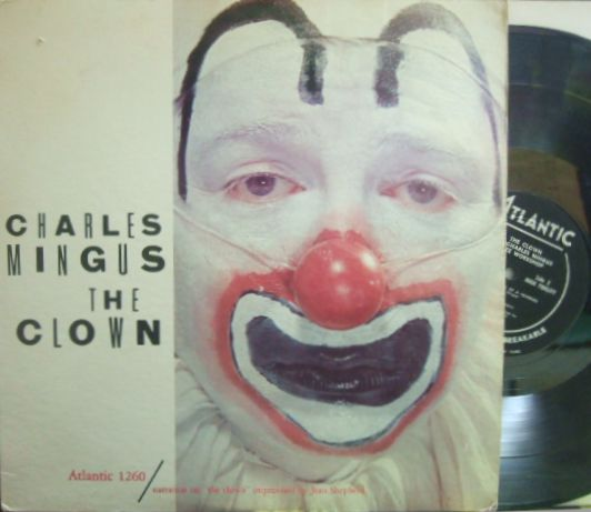 【米Atlantic mono】Charles Mingus Jazz Workshop/The Clown (Jimmy Knepper, Curtis Porter, etc)