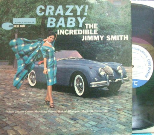 【米Blue Note 47w63rdNY mono】Jimmy Smith/Crazy! Baby
