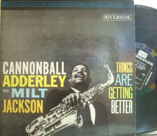 【米Riverside mono】Cannonball Adderley/Things Are Getting Better (Milt Jackson, Wynton Kelly)