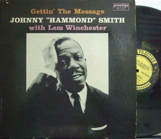"【米Prestige mono】Johnny ""Hammond"" Smith/Gettin' The Message (with Lem Winchester)"