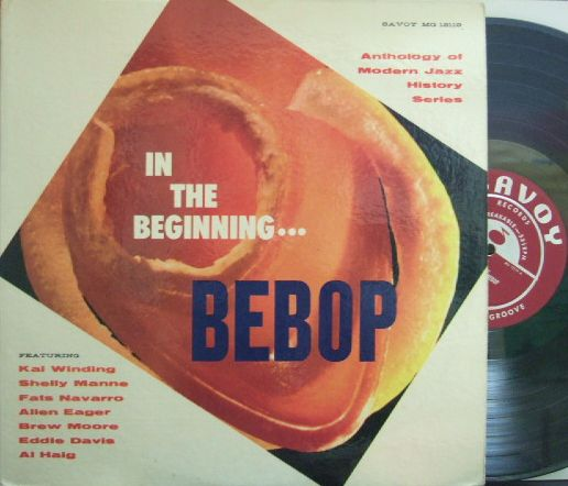 【米Savoy mono】Kai Winding, Allen Eager, Brew Moore, Al Haig, Fats Navarro, etc/In The Beginning...Bebop