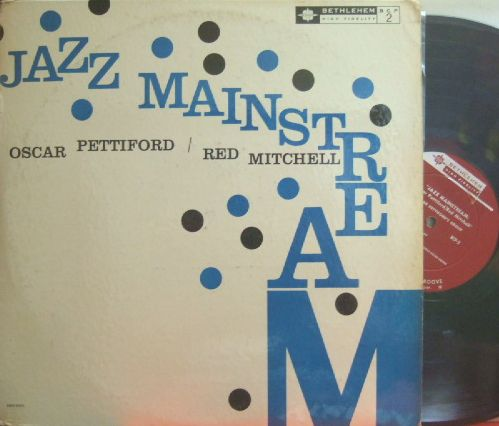 【米Bethlehem mono】Oscar Pettiford / Red Mitchell/Jazz Mainstream (Clark Terry, Joe Wilder, Zoot Sims, Claude Williamson, etc)