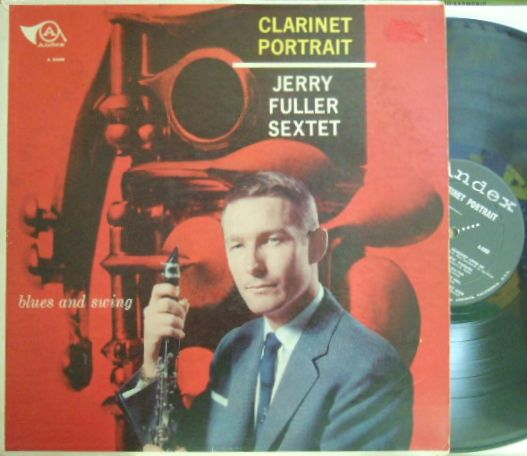 【米Andex mono】Jerry Fuller/Clarinet Portrait - Blues and Swing (Howard Roberts, Bob Florence, etc)