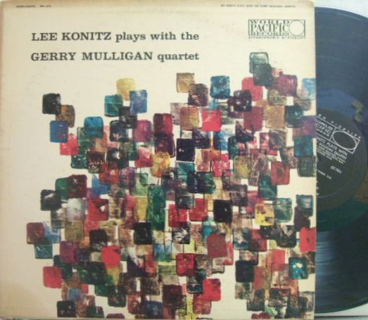 【米World Pacific mono】Lee Konitz/Plays with The Gerry Mulligan Quartet (Chet Baker, etc)