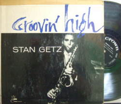【米Crown mono】Stan Getz, Wardell Gray, Sonny Criss, Charlie Shavers/Groovin' High