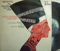 【英Fontana】Cecil Taylor Jazz Unit/Nefertiti, The Beautiful One Has Come