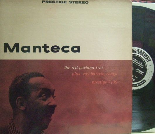 【米Prestige】Red Garland/Manteca (Paul Chambers, Art Taylor plus Ray Barreto)