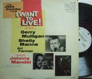 【米United Artists mono】Gerry Mulligan/I Want To Live! (Art Farmer, Bud Shank, Pete Jolly, etc) (promo)