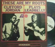 【米Atlantic mono】Clifford Jordan/Plays Leadbelly - These Are My Roots (promo)