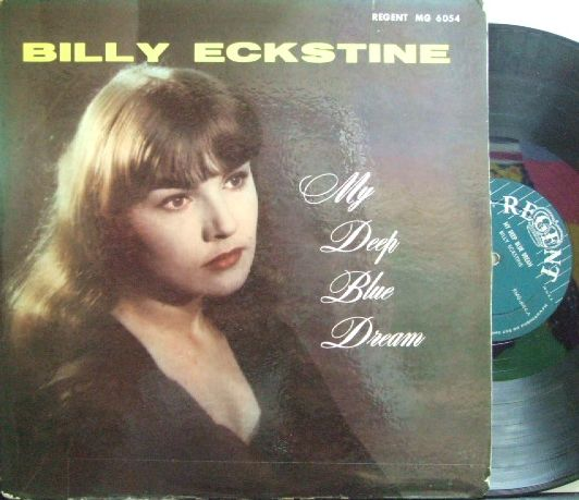 【米Regent mono】Billy Eckstine/My Deep Blue Dream (Fats Navarro,  Gene Ammons, Duke Ellington, Art Blakey, etc)