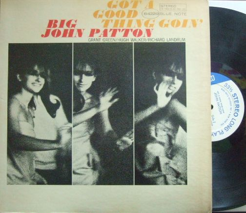 【米Blue Note NY】Big John Patton/Got A Good Thing Goin' (Grant Green)