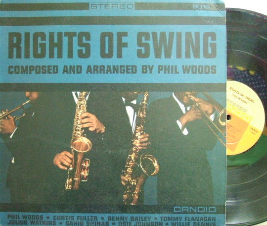 【米Candid】Phil Woods/Rights of Swing (Benny Bailey, Curtis Fuller, Sahib Shihab, Tommy Flanagan, etc)
