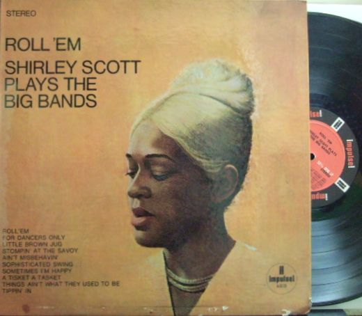【米Impulse】Shirley Scott/Roll 'Em - plays The Big Bands