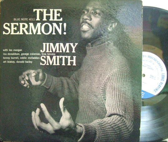 【米Blue Note 47w63rdNY mono】Jimmy Smith/The Sermon! (Lee Morgan, Lou Donaldson, Tina Brooks, etc)