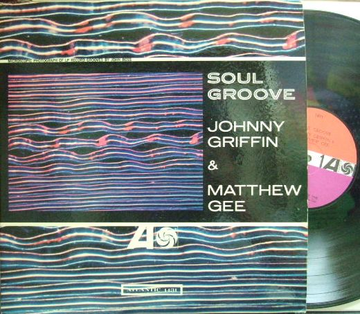 【米Atlantic mono】Johnny Griffin & Matthew Gee/Soul Groove (Hank Jones, John Patton, etc)