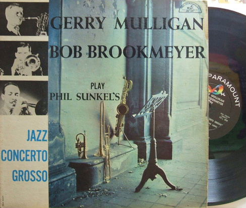 【米ABC Paramount mono】Gerry Mulligan and Bob Brookmeyer/play Phil Sunkel's Jazz Concerto Grosso