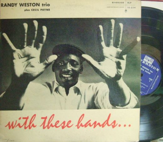 【米Riverside mono】Randy Weston/With These Hands (with Cecil Payne)